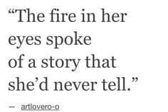 The fire in her eyes