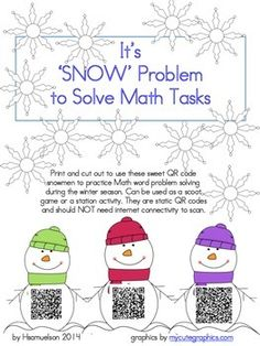 It's SNOW problem to solve math tasks using these adorable snowmen graphics from mycutegraphics.com and some QR magic. Simply print the easy on the ink card and cut out. Then decide whether you want to use the cards as a scoot game, a walk the room and solve station, or during small group lessons.