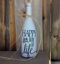 Happy is a Way of Life Painted Wine Bottle Home by YellowBeeMine