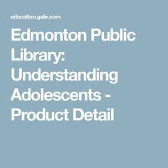 Edmonton Public Library: Understanding Adolescents - Product Detail