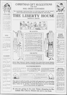 """https://flic.kr/p/QiLWrN   Liberty House Xmas Suggestions 2   Liberty House served Hawaii as a high-end department store chain in the 1900s. After emerging from bankruptcy in 2001, Liberty House was purchased by Macy's.  """"The Liberty House -- Honolulu, Hawaii Christmas gift suggestions for our mail order customers: collars, silk, hosiery, waists, skirts, handkerchiefs, gloves, ivory toilet articles, traveling cases.""""  Liberty House Xmas Suggestions 2 Maui news, Dec. 13, 1918, Page 2…"""