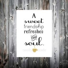 A sweet friendship refreshes the soul. religious wisdom digital download