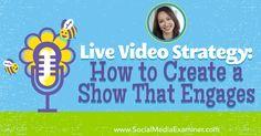 Social Media Marketing Podcast 255. In this episode Luria Petrucci explores how to createa successfullive video show.