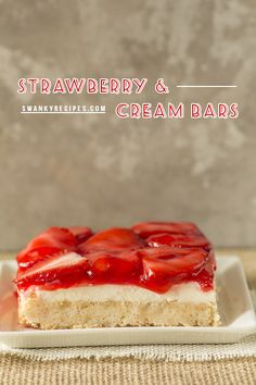 Strawberry and Creams Bars - The perfect summer dessert starts with fresh strawberry and cream dessert bars.