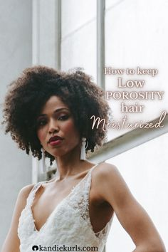 Though low porosity hair has a hard time taking in moisture, once absorbed it's locked in. So, here is the type of product you should be on the lookout for when you go product shopping. Click here to read more about keeping your hair moisturized. #low #porosity #hair #moisture #howto #care #high #moisturize #regimen #routine #tips Low Porosity Hair Products, Hair Porosity, Natural Hair Tips, Natural Hair Styles, Hair Hacks, Your Hair, Moisturizer, Curly, Moisturiser