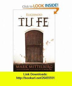 Eligiendo Tu Fe En un Mundo de Opciones Espirituales (Spanish Edition) (9781414320632) Mark Mittelberg , ISBN-10: 1414320639  , ISBN-13: 978-1414320632 ,  , tutorials , pdf , ebook , torrent , downloads , rapidshare , filesonic , hotfile , megaupload , fileserve