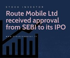 Security and Exchange Board of India acknowledged the Route Mobile Ltd to went into the general population through Initial public offering. The Course Portable is an informing and voice application programming organization. Initial Public Offering, Stock Market, Programming, The Voice, Initials, How To Apply, Organization, India, Marketing