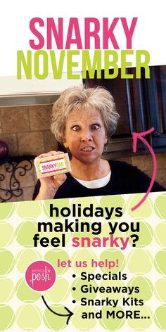 It is Snarky November! We know the holidays can be rough, like your skin. Let the shea loaded, scrubby Snarky Bar cure what ails you. Sign up during November this year and get one free in your kit. Plus lots more giveaways and goodies from Perfectly Posh all month long. Get pampered @ perfectlyposh.com