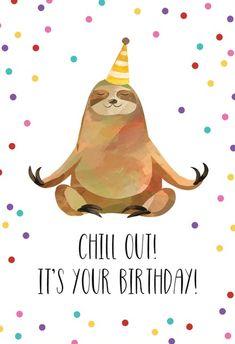 Happy Birthday Para Hombre, Sloth Happy Birthday, Happy Birthday Wishes Quotes, Happy Birthday Pictures, Happy Birthday Greetings, Happy Brithday, Free Printable Birthday Cards, Free Birthday Card, Birthday Card Template