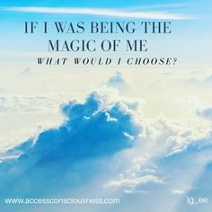 If I was being the magic of me...