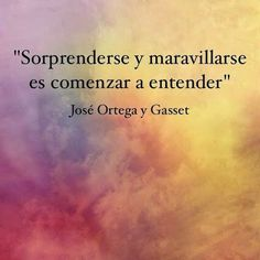 Ortega y Gasset.