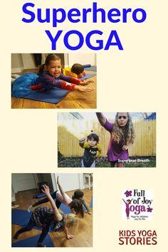 Superhero Yoga Poses for Kids | Kids Yoga Stories + Full of Joy Yoga