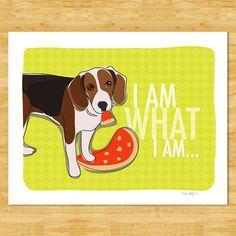 Beagle Art Print  I Am What I Am  Beagle Dog Art by PopDoggie, $12.49
