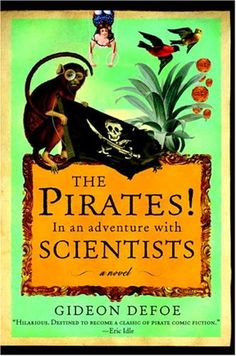 Amazon.com: The Pirates! In an Adventure with Scientists: A Novel (9780375423215): Gideon Defoe: Books