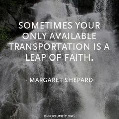 Sometimes your only available transportation is a leap of faith | Anonymous ART of Revolution
