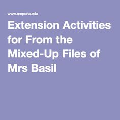Extension Activities for From the Mixed-Up Files of Mrs Basil