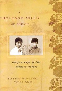 A Thousand Miles of Dreams: The Journeys of Two Chinese Sisters  http://library.sjeccd.edu/record=b1136551