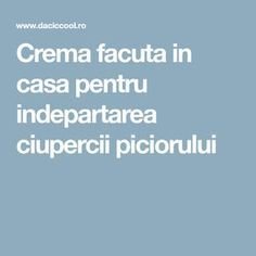 Crema facuta in casa pentru indepartarea ciupercii piciorului Healthy Nutrition, Healthy Recipes, Lotion Bars, Baby Feet, Zumba, Good To Know, Natural Remedies, The Cure, Health Care