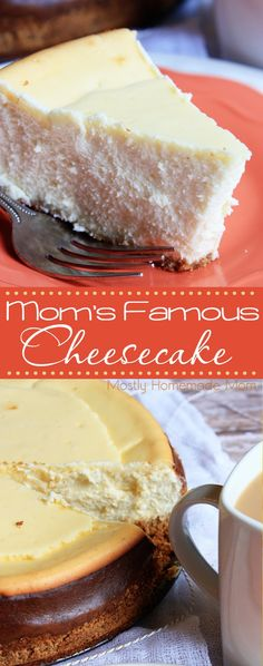 Mom's Famous Cheesecake - This rich, velvety cheesecake is the best you'll ever have! A New York favorite dessert!