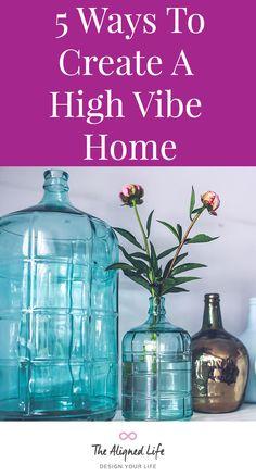5 Ways to Create A High Vibe Home
