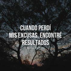 Cuando perdí mis excusas, encontré resultados. Frases de inspiración, éxito y motivación para emprendedoras.