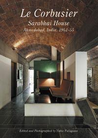 GA: Residential Masterpieces 10: Le Corbusier, Sarabhai House, Ahmedabad, India, 1951-55.