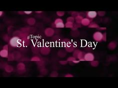❤  St. Valentine's Day  ❤  День Святого Валентина  #Topics (Engl) + Русс...
