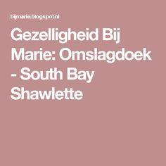 Gezelligheid Bij Marie: Omslagdoek - South Bay Shawlette