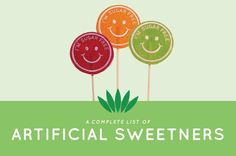I felt it important to provide you with a complete list of all the artificial sweeteners. This list reveals safety, brand names, calories, GMO concerns, side effects, and a description of each artificial sweetener. Any artificial sweetener is healthier than sugar, which is the worst carcinogen of them all.