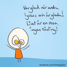 Swedish Quotes, Smile Quotes, Qoutes, Text Me, Note To Self, Happy Thoughts, Monday Motivation, Feel Good, Poems