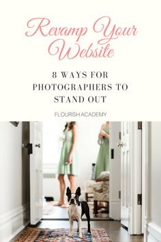Revamp Your Website - 8 Ways Photographers Can Stand Out Online  For: newborn, maternity, wedding, portrait, family, children photographers  Tips: Tools, tips, techniques, how-tos, and guides to help you grow into a better photographer and business  Join us at http://flourish.academy for more!