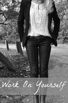 Work On Yourself | alyssajfreitas.blogspot.com