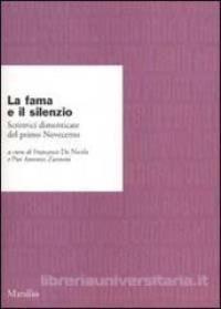 La fama e il silenzio : scrittrici dimenticate del primo Novecento / a cura di Francesco De Nicola e Pier Antonio Zanon - Venezia : Marsilio, 2002