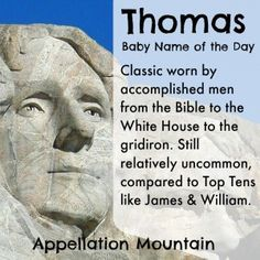 Handsome Thomas is much less popular than William or James - but every bit as classic and enduring.