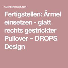 Fertigstellen: Ärmel einsetzen - glatt rechts gestrickter Pullover ~ DROPS Design