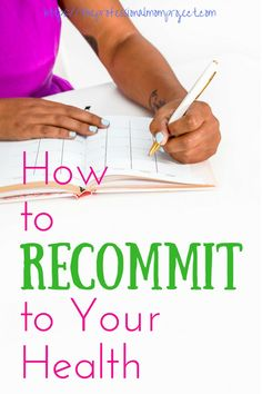 Healthy living tips for how to recommit to health and a healthy lifestyle. These inspirational tips are simple and motivational. #healthyliving #motivation Wellness Tips, Health And Wellness, Health Fitness, Healthy People 2020, Healthy Kids, Healthy Women, Mom Advice, Parenting Advice, Mom Survival Kit