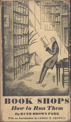 Remember when publishers ran bookshops - Book Shops: How to Run Them by Ruth Brown Park - Doubleday Doran Book Shops, 1929. First Edition.  ...