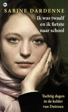 Sabine Dardenne - Ik was twaalf en ik fietste naar school (J'avais douze ans, j'ai pris mon velo et je suis partie à l'ècole)