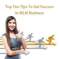 If you want to have MLM Success, all you have to do is follow these 10 tips on how to succeed at network marketing.