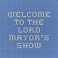 Welcome to the Lord Mayor's Show