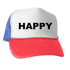 Trucker hat with the word Happy. Happiness is one of the things that all humans seek and wish to sustain. The good news is it doesn't take much to maintain it; just positive thoughts, change of lifestyle and will power. Available in black, white, red and blue for only $15.99. Go to the link to purchase the product and to see other options – http://www.cafepress.com/stsfadfl
