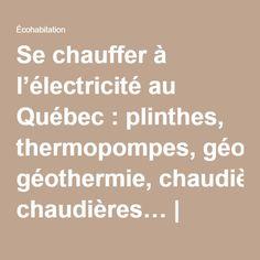 Se chauffer à l'électricité au Québec: plinthes, thermopompes, géothermie, chaudières… | Fiche technique | Écohabitation