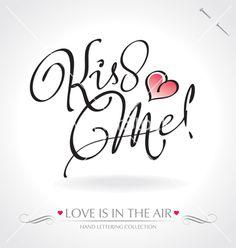 Kiss me hand lettering vector on VectorStock®