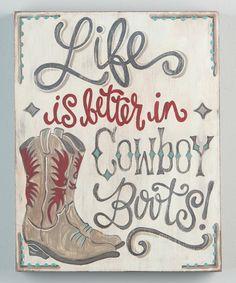 Loving this 'Life is Better in Cowboy Boots' Wall Sign on Aimez ce mur 'La vie est meilleure dans des bottes de cow-boy' Western Signs, Country Signs, Western Decor, Western Wall, Farm Signs, Country Decor, Painted Signs, Wooden Signs, Cowboy Quotes