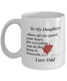 We've just uploaded a great mug To My Daughter, A... Check it out http://formugs.com/products/to-my-daughter-above-all-else-guard-your-heart-proverbs-4-23-love-dad?utm_campaign=social_autopilot&utm_source=pin&utm_medium=pin