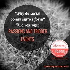 Why do social communities form? Two reasons: passions and trigger events. Social Community, Passion, Events, Learning, Studying, Teaching, Onderwijs