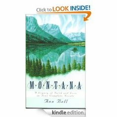 Montana: A Legacy of Faith and Love in Four Complete Novels by Ann Bell. $4.10. 416 pages. Publisher: Barbour Purblishing Inc. (October 6, 2008). Author: Ann Bell