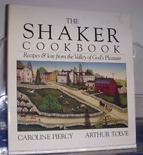 The Shaker Cookbook Piercy Tolve 1984 Pickles Preserves Soups Meat Fish Sauces in Books, Cookbooks | eBay