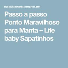 Passo a passo Ponto Maravilhoso para Manta – Life baby Sapatinhos