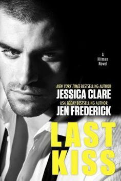 Last Kiss by Jessica Clare and Jen Frederick  With the potential to be an epic love story, this installment on the Hitman series didn't quite... perform.